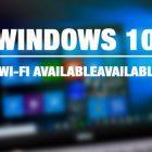 cách để sửa lỗi không có Wifi khi update Windows 10 Anniversary