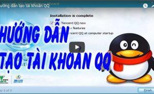 Hướng dẫn tạo tai khoản QQ để chơi game online Trung Quốc