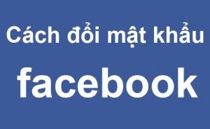 Cách đổi mật khẩu trên Facebook