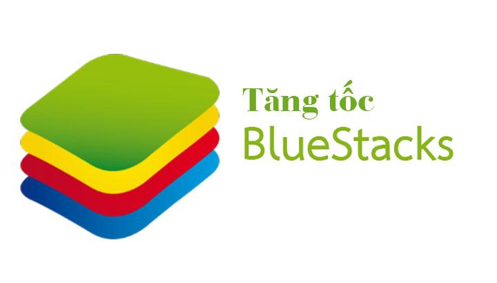 Cách tăng tốc BlueStacks và tăng hiệu suất BlueStacks