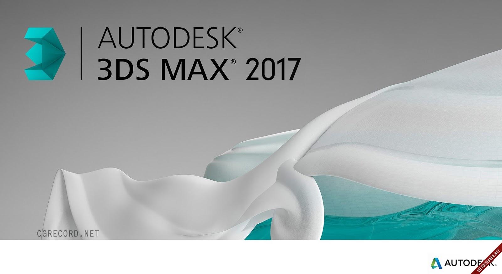 Autodesk 3ds Max 2017 full KeyGen - Chương trình đồ họa 3D chuyên nghiệp