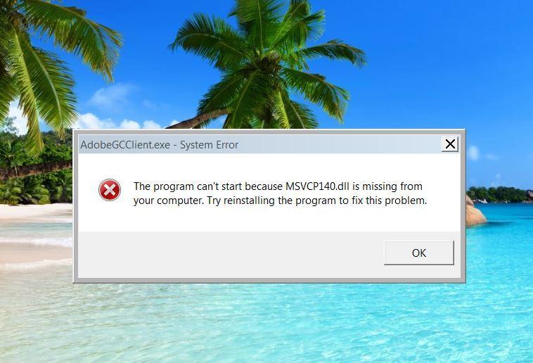 Khắc phục Lỗi hệ thống AdobeGCClient.exe-MSVCP140.dll