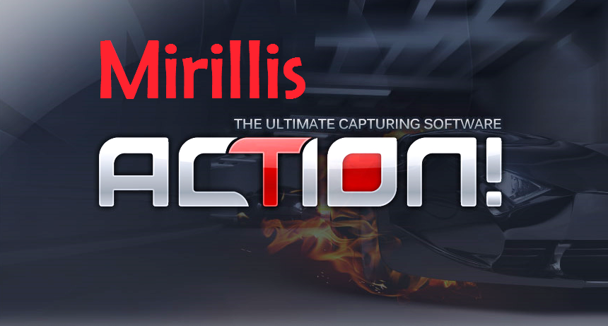 Mirillis Action 2.7.0 full Key - Phần mềm Quay Video Màn Hình Máy Tính