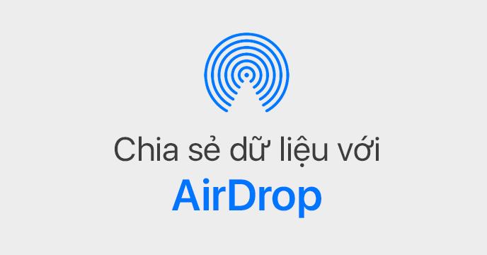 """Cách """"chia sẻ File trên iPhone, iPad và Mac không cần dây kết nối và Email"""" bằng AirDrop"""
